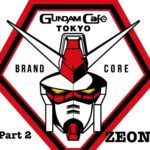 Gundam Cafe TOKYO Part 2: Zeon's Diner TOKYO. Welcome to the world of the Principality of Zeon