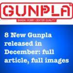 8 New Gunpla released in December: full article
