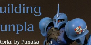 MASSIVE How To Build Gunpla Tutorial by Funaka: One hundred and thirty five pages of tools, supplies, tips, suggestions, and techniques. ENJOY DOWNLOAD!