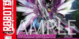 ROBOT魂 DESTINY IMPULSE GUNDAM: Official SAMPLE REVIEW, Many Big Size Images, Info Release