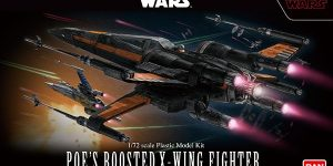 Bandai x Star Wars THE LAST JEDI: 1/72 POE'S BOOSTED X-WING FIGHTER. Official Images, Info Release